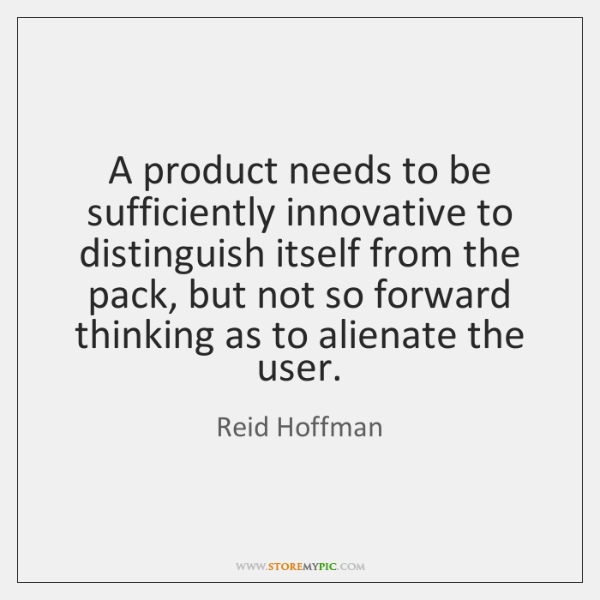 A product needs to be sufficiently innovative to distinguish itself from the ...