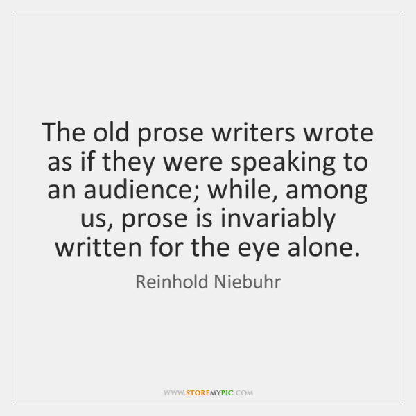 The old prose writers wrote as if they were speaking to an ...
