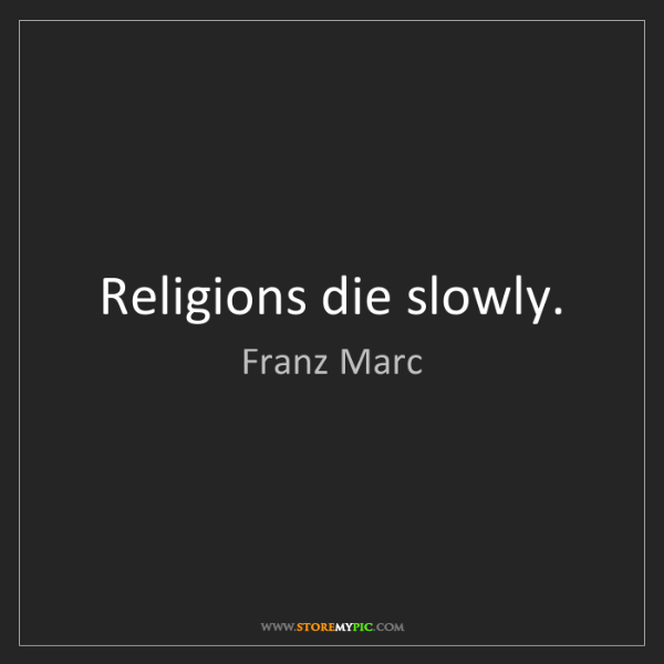 Franz Marc: Religions die slowly.