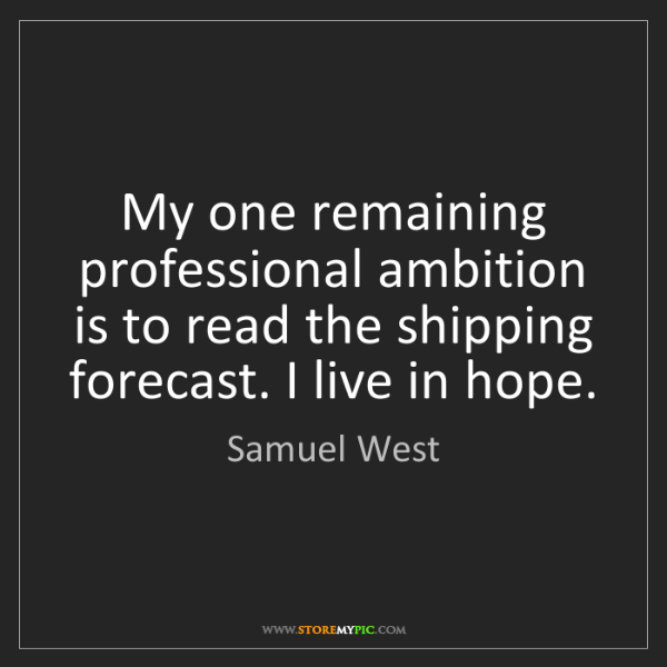 Samuel West: My one remaining professional ambition is to read the...