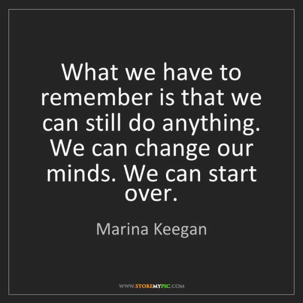Marina Keegan: What we have to remember is that we can still do anything....