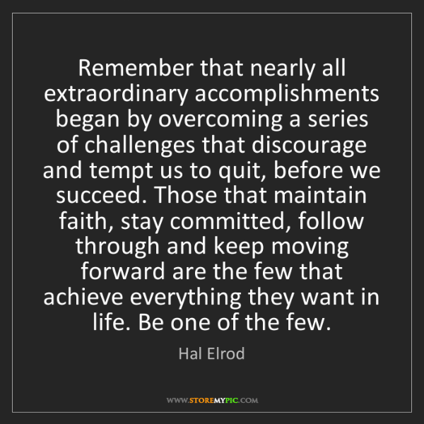 Hal Elrod: Remember that nearly all extraordinary accomplishments...