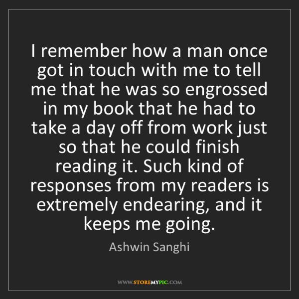 Ashwin Sanghi: I remember how a man once got in touch with me to tell...