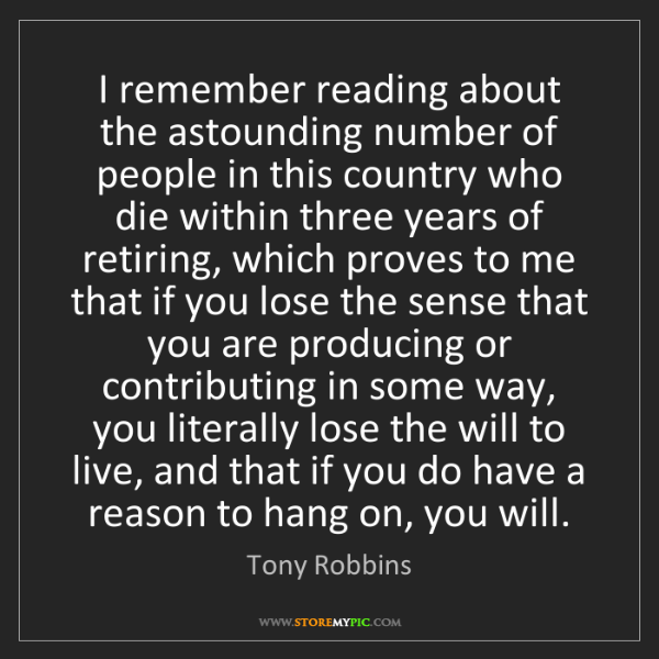 Tony Robbins: I remember reading about the astounding number of people...
