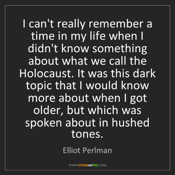 Elliot Perlman: I can't really remember a time in my life when I didn't...
