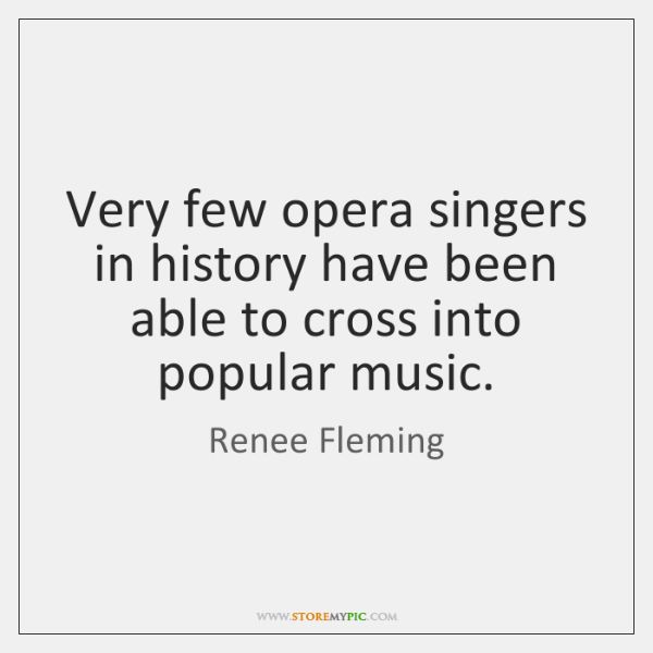 Very few opera singers in history have been able to cross into ...