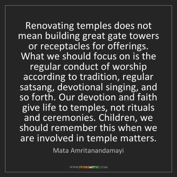 Mata Amritanandamayi: Renovating temples does not mean building great gate...