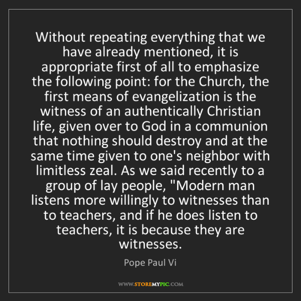 Pope Paul Vi: Without repeating everything that we have already mentioned,...