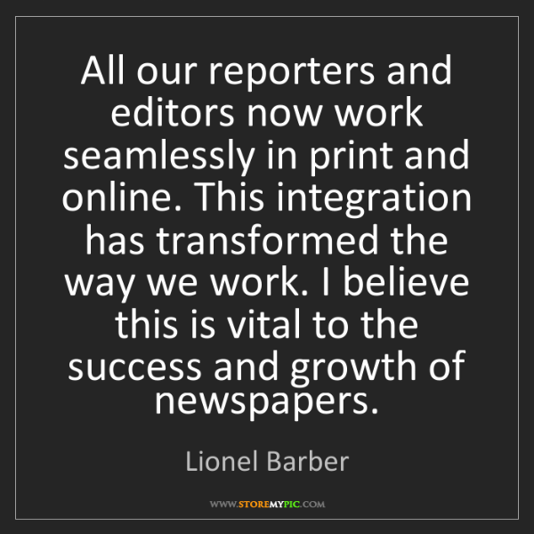 Lionel Barber: All our reporters and editors now work seamlessly in...