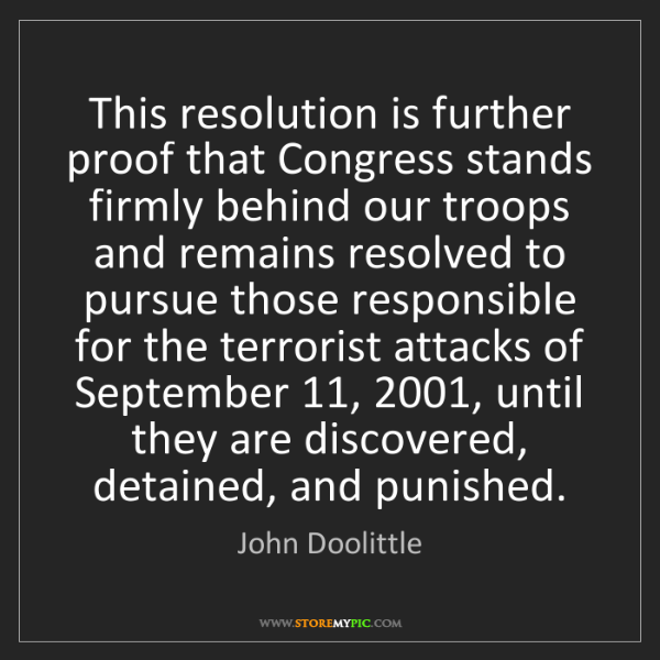 John Doolittle: This resolution is further proof that Congress stands...