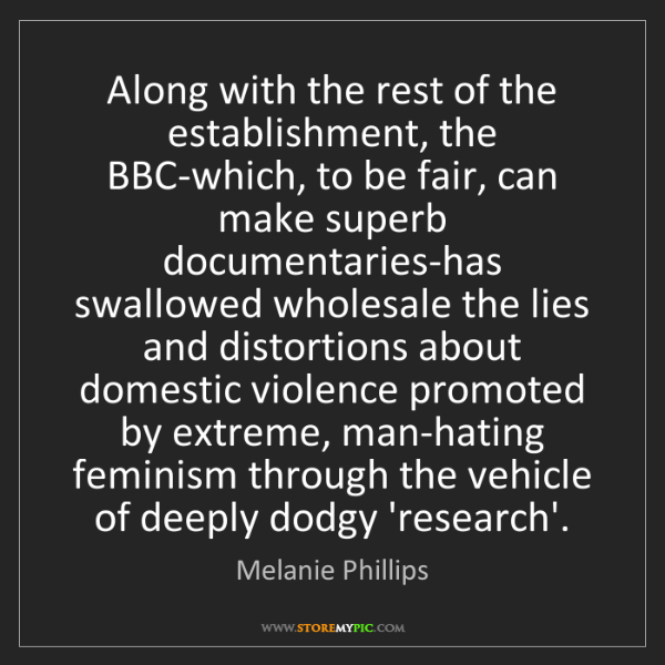 Melanie Phillips: Along with the rest of the establishment, the BBC-which,...