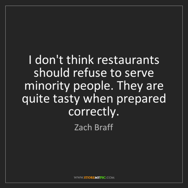 Zach Braff: I don't think restaurants should refuse to serve minority...
