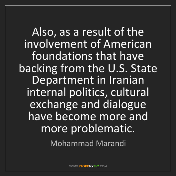 Mohammad Marandi: Also, as a result of the involvement of American foundations...