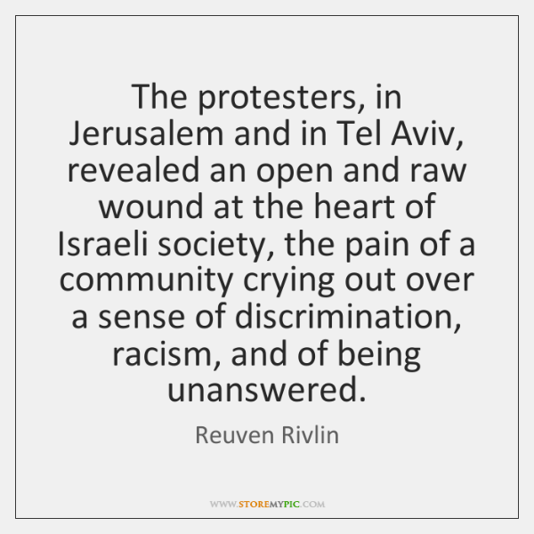 The protesters, in Jerusalem and in Tel Aviv, revealed an open and ...