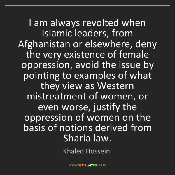 Khaled Hosseini: I am always revolted when Islamic leaders, from Afghanistan...