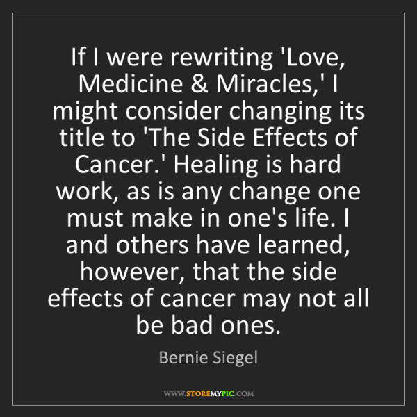 Bernie Siegel: If I were rewriting 'Love, Medicine & Miracles,' I might...