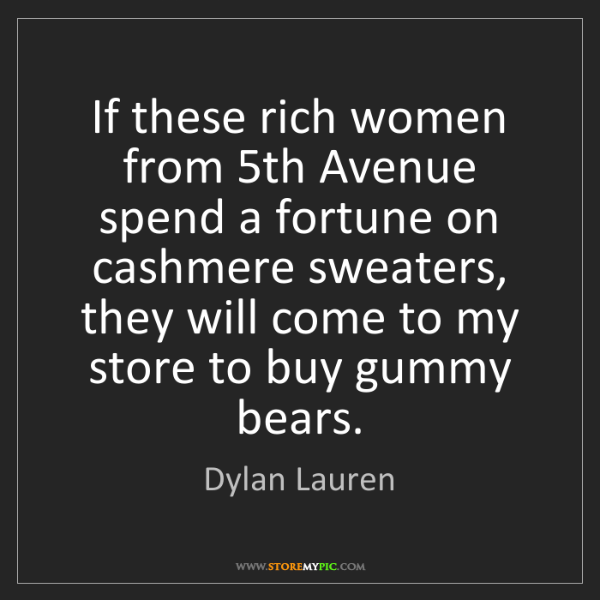 Dylan Lauren: If these rich women from 5th Avenue spend a fortune on...