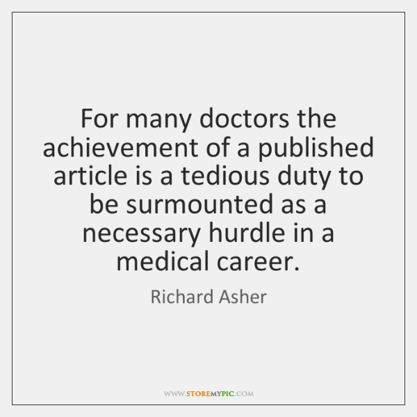 For many doctors the achievement of a published article is a tedious ...