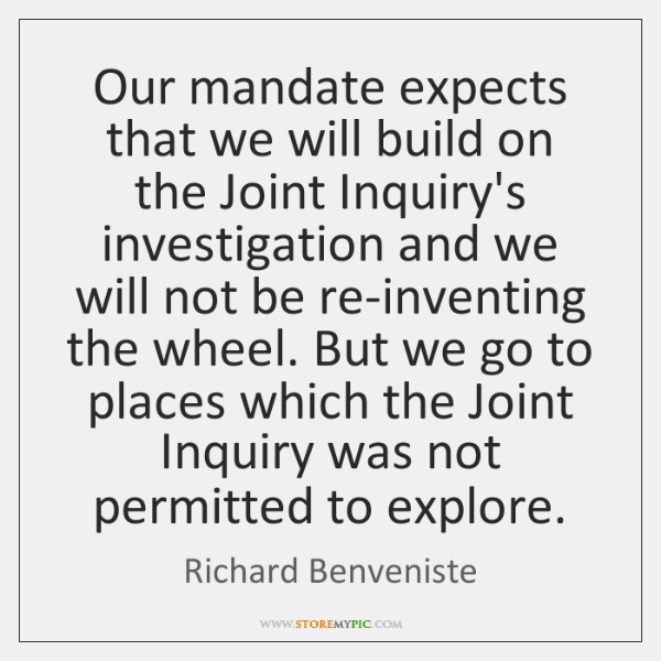 Our mandate expects that we will build on the Joint Inquiry's investigation ...