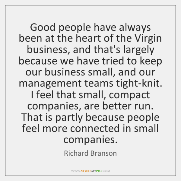 Good people have always been at the heart of the Virgin business, ...