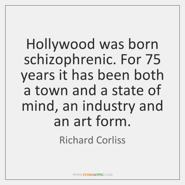 Hollywood was born schizophrenic. For 75 years it has been both a town ...