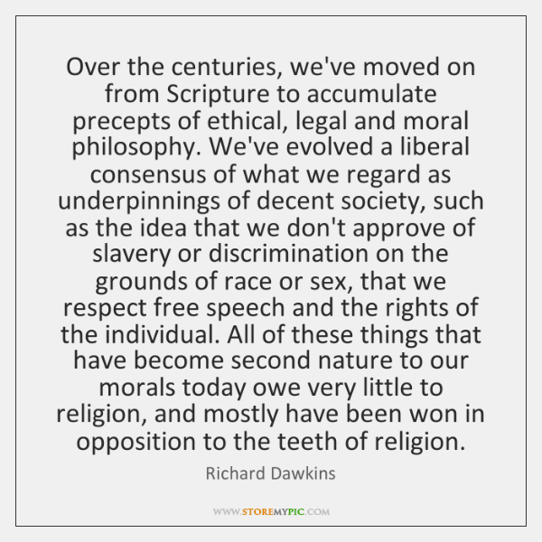 Over the centuries, we've moved on from Scripture to accumulate precepts of ...