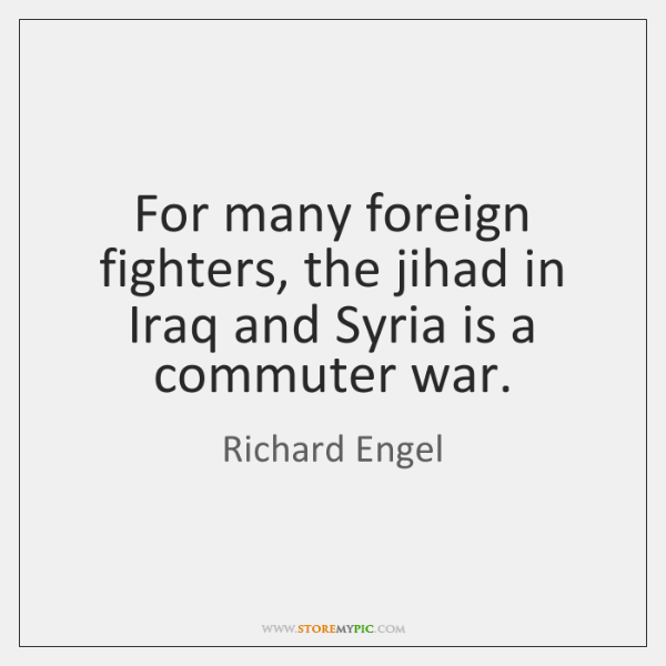 For many foreign fighters, the jihad in Iraq and Syria is a ...