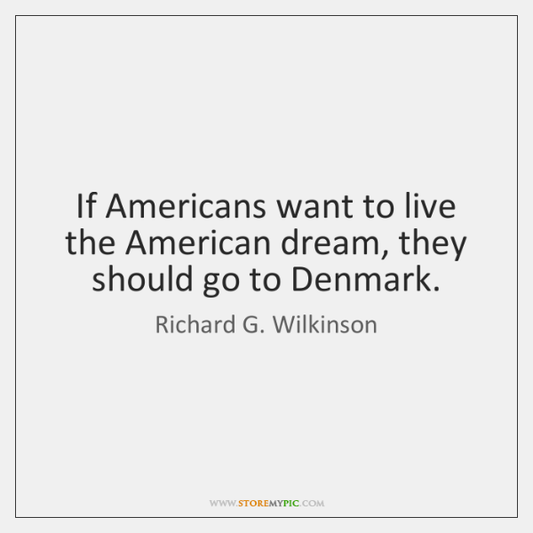 If Americans want to live the American dream, they should go to ...