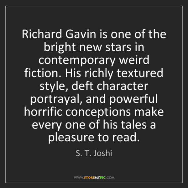 S. T. Joshi: Richard Gavin is one of the bright new stars in contemporary...