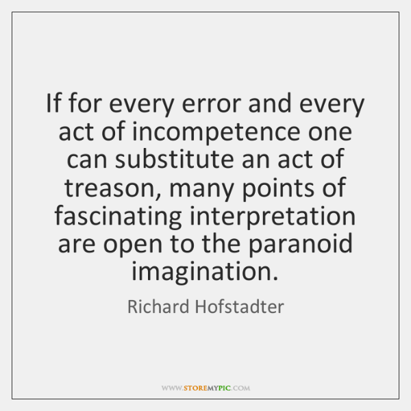 If for every error and every act of incompetence one can substitute ...