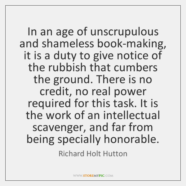In an age of unscrupulous and shameless book-making, it is a duty ...