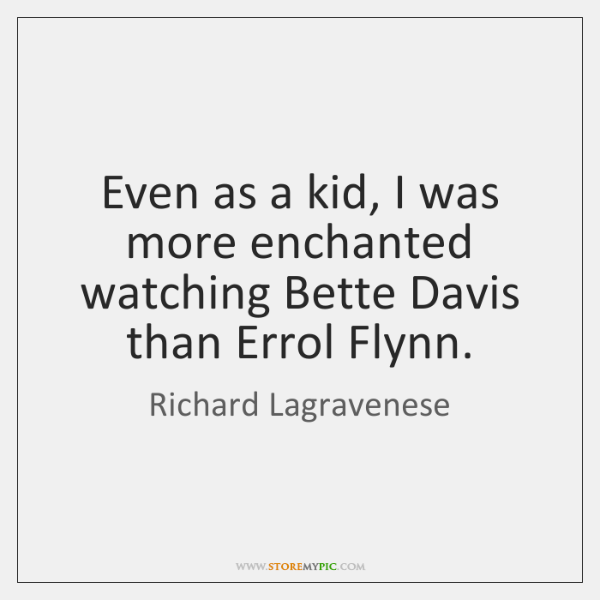 Even as a kid, I was more enchanted watching Bette Davis than ...