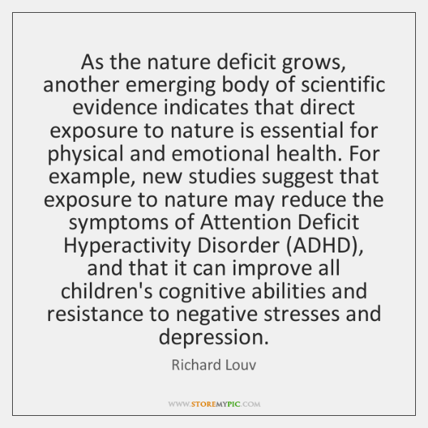 As the nature deficit grows, another emerging body of scientific evidence indicates ...