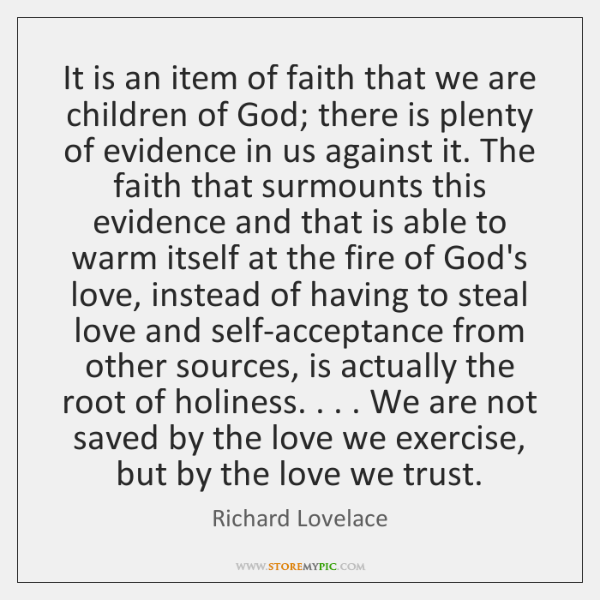 It is an item of faith that we are children of God; ...