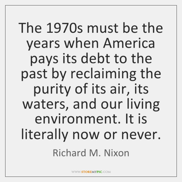The 1970s must be the years when America pays its debt to ...