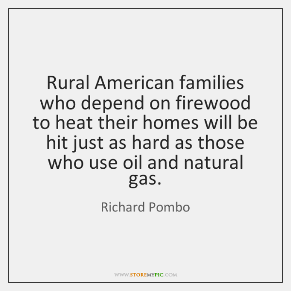 Rural American families who depend on firewood to heat their homes will ...