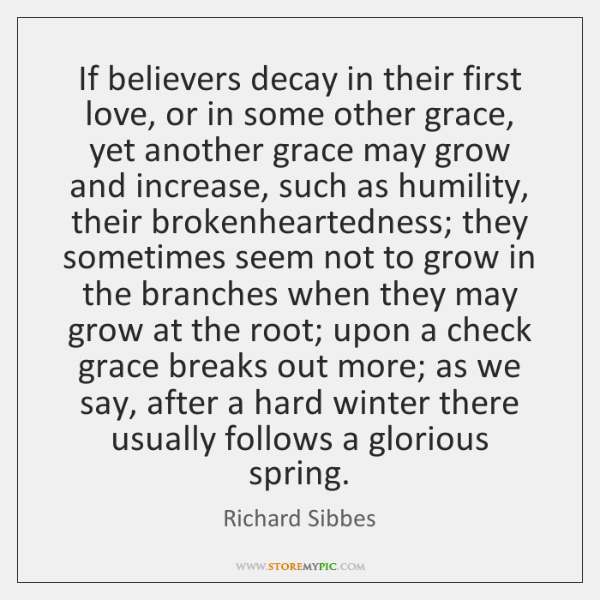 If believers decay in their first love, or in some other grace, ...