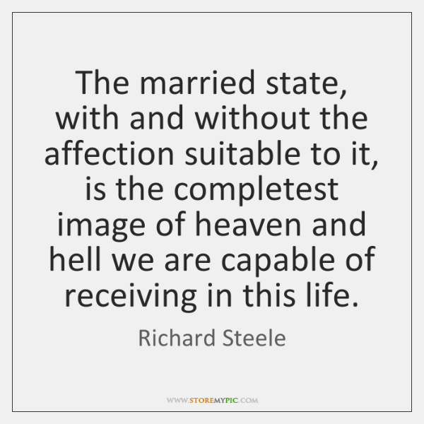 The married state, with and without the affection suitable to it, is ...