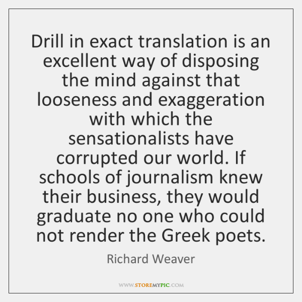 Drill in exact translation is an excellent way of disposing the mind ...