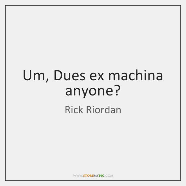 Um, Dues ex machina anyone?
