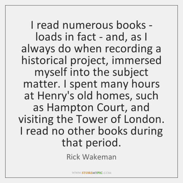 I read numerous books - loads in fact - and, as I ...