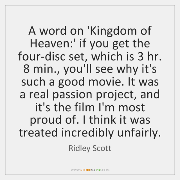 A word on 'Kingdom of Heaven:' if you get the four-disc ...