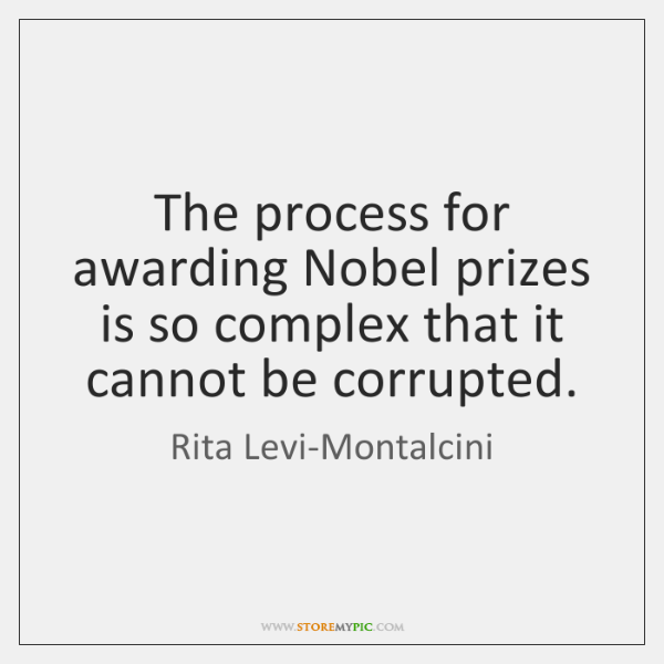 The process for awarding Nobel prizes is so complex that it cannot ...