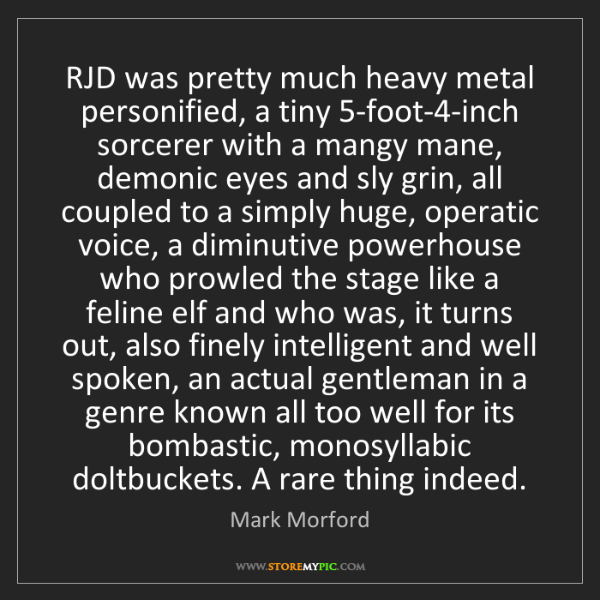 Mark Morford: RJD was pretty much heavy metal personified, a tiny 5-foot-4-inch...