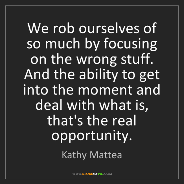 Kathy Mattea: We rob ourselves of so much by focusing on the wrong...