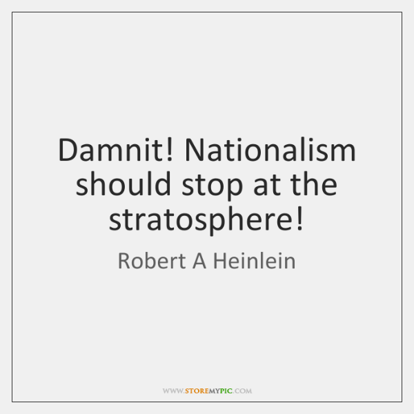 Damnit! Nationalism should stop at the stratosphere!