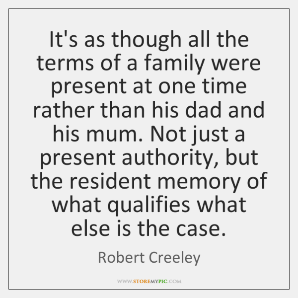 It's as though all the terms of a family were present at ...
