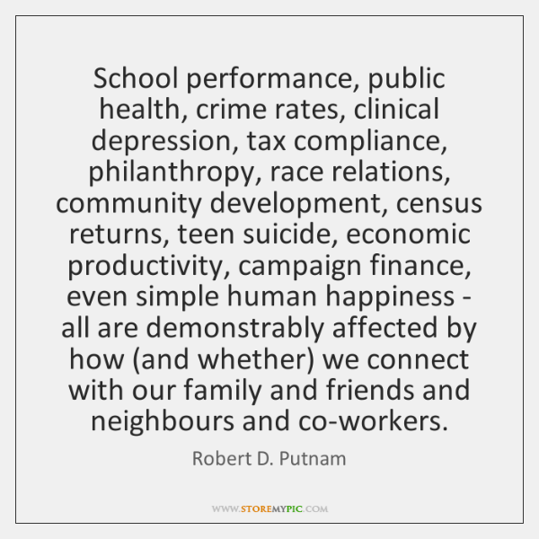 School performance, public health, crime rates, clinical depression, tax compliance, philanthropy, r