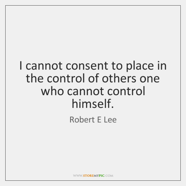 I cannot consent to place in the control of others one who ...