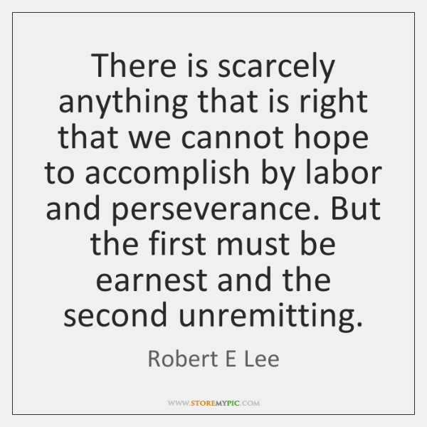 There is scarcely anything that is right that we cannot hope to ...